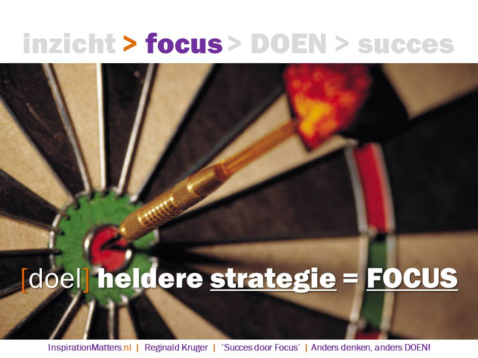 [doel] heldere strategie = FOCUS